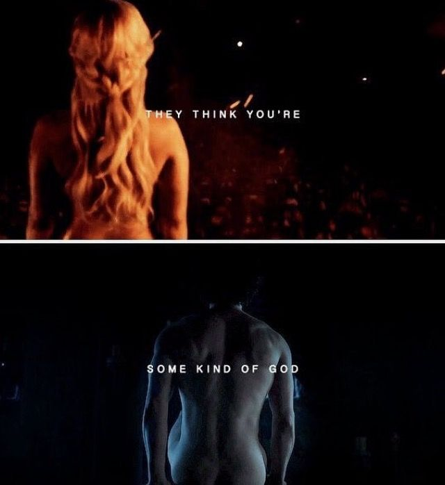 "Ice an Fire. Jon Snow and Daenerys Targaryen. ""They think you're some kind of god"". Game of Thrones. ASOIAF"
