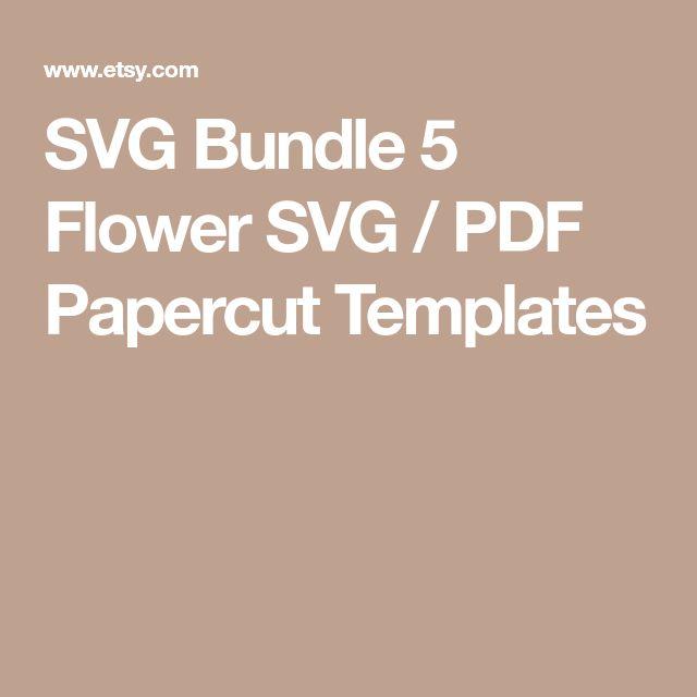 SVG Bundle 5 Flower SVG / PDF Papercut Templates