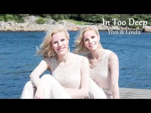 In Too Deep - Ylva & Linda - YouTube
