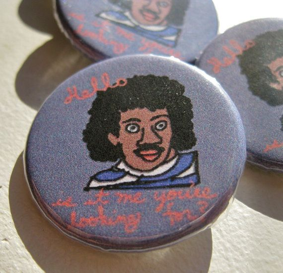 Hello. Is it me you're looking for?  buttons