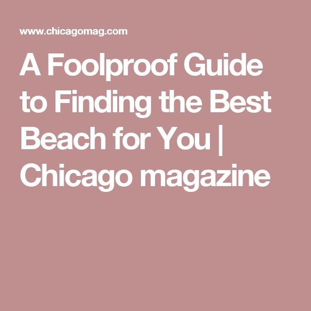 A Foolproof Guide to Finding the Best Beach for You | Chicago magazine