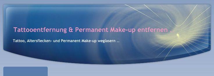 Tattooentfernung & Permanent Make-up entfernen .. - Tattoo, Altersflecken- und Permanent Make-up weglasern ..