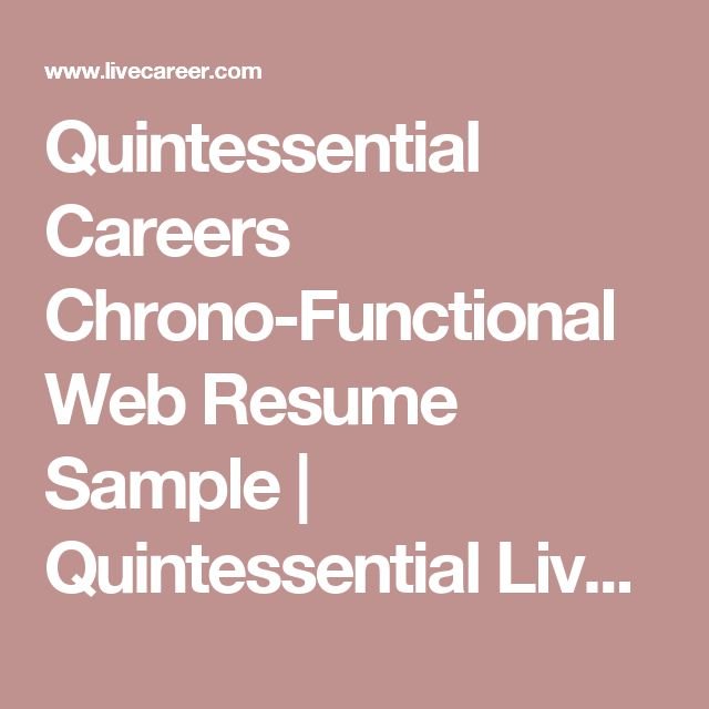 Quintessential Careers Chrono-Functional Web Resume Sample - resume livecareer login