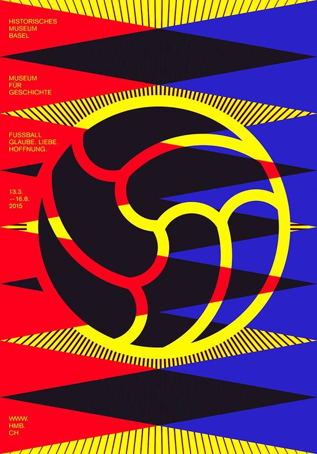 """Der unglaublich gute Stil der Schweizer. Plakat: """"Fussball – Glaube. Liebe. Hoffnung."""", Gestalter: C2F, Cybu Richli, Fabienne Burri, Dani Klauser CH Luzern; Auftraggeber: Historisches Museum Basel"""