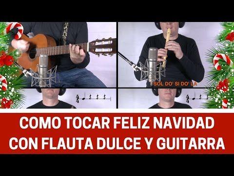 """Cómo tocar """"Feliz Navidad"""" con flauta dulce, guitarra y otros instrumentos escolares - YouTube"""