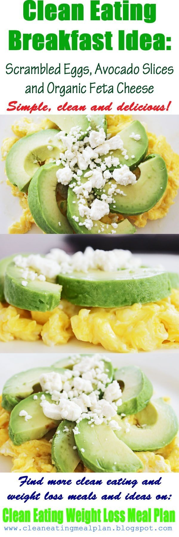 Healthy breakfast recipe: scrambled eggs, avocado, organic feta cheese. (from Clean Eating Weight Loss Meal Plan Blog) Click pin for daily clean eating & weight loss meal plans and easy healthy recipe (Clean Eating Low Carb Breakfast)
