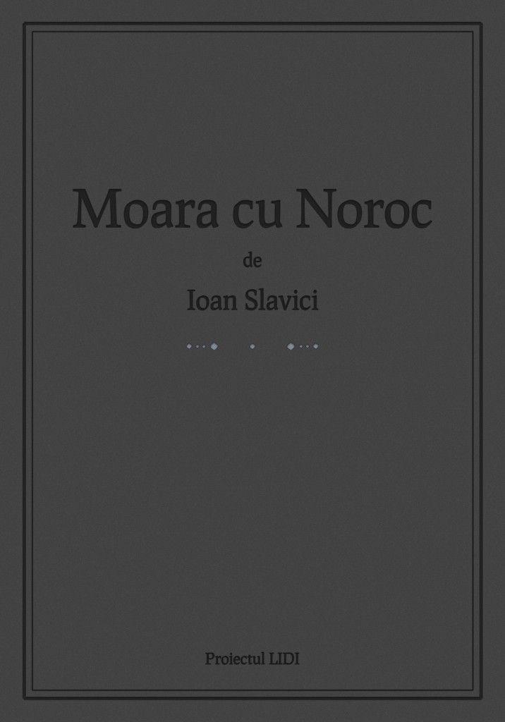 Descarcă gratuit Moara cu Noroc pentru Kindle, Sony Reader, Nook, iPhone, iPad, Android, Blackberry.