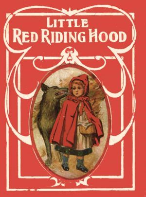 Little Red Riding Hood by Charles Perrault - Best children books of all time.JPG