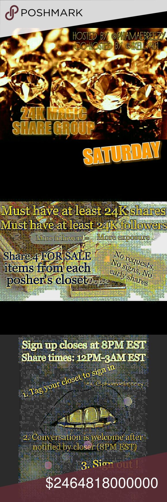 💎Sat.9/2 24K Magic share group sign in 💎Thank you for joining '24K MAGiC SHARE GROUP'  💎Share 4 FOR SALE items between 12PM-3AM EST  💎Must have AT LEAST 24K followers && 24K shares  💎NO REQUESTS - NO SiGNS PLZ  💎Closes @ 8PM EST  💎LiKE this listing for reminders  💎Place holder ex.   ***tke (last person you've shared)  💎NO COMMENTS until sign up is closed Other