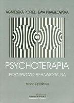 Psychoterapia poznawczo behawioralna-Popiel Agnieszka, Pragłowska Ewa