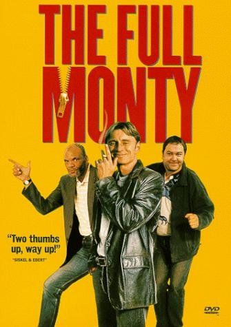"""The Full Monty (1997) Poster - """"The original Magic Mike, LOL"""""""