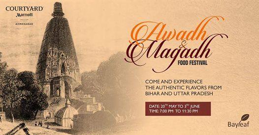Awadh & Magadh Food Festival – Courtyard Mariott Ahmedabad Food May 20, 2017 - Jun 03, 2017  07:00 PM. #event #ahmedabad #foodfestival #hotel #creativeyatra #bihar #utterpradesh