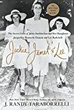 Jackie Janet & Lee: The Secret Lives of Janet Auchincloss and Her Daughters Jacqueline Kennedy Onassis and Lee Radziwill by J. Randy Taraborrelli (Author) #Kindle US #NewRelease #Nonfiction #eBook #ad