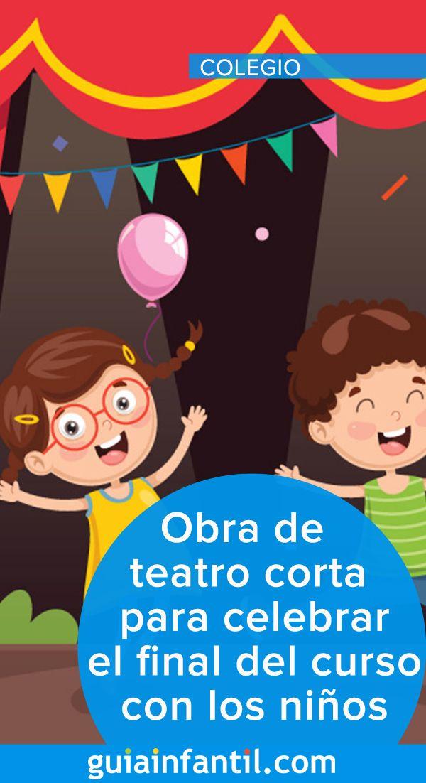 Obra De Teatro Corta Para Celebrar El Final Del Curso Con Los Niños Obra De Teatro Corta Obras Para Niños Teatro Para Niños