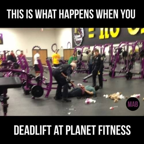 This is what happens when you deadlift at planet fitness ...