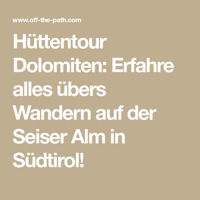 Hüttentour Dolomiten: Erfahre alles übers Wandern auf der Seiser Alm in Südtirol!