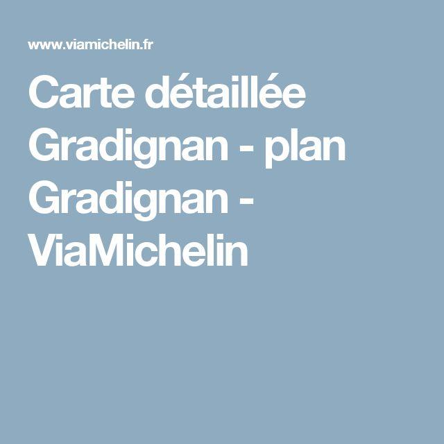 Carte détaillée Gradignan - plan Gradignan - ViaMichelin