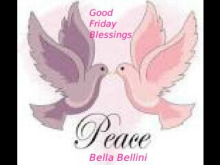To all Bella's and Beau's who #Observe the #Auspicious_Event of #Holy_Week! A #Peaceful, #Happy and #Blessed Good Friday to you all. ♥ Bella ♥