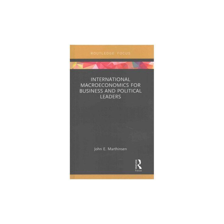 International Macroeconomics for Business and Political Leaders (Hardcover) (John E. Marthinsen)