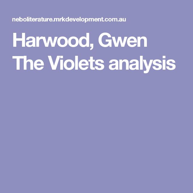 Harwood, Gwen The Violets analysis