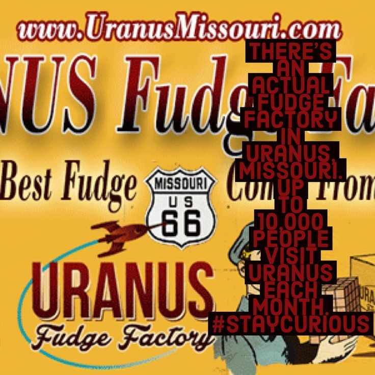 There's an actual fudge factory in Uranus, Missouri. Up to 10,000 people visit Uranus each month. https://curionic.com/blog/2017/11/12/theres-an-actual-fudge-factory-in-uranus-missouri-up-to-10000-people-visit-uranus-each-month?utm_content=buffer3bbbc&utm_medium=social&utm_source=pinterest.com&utm_campaign=buffer #staycurious #facts #fact