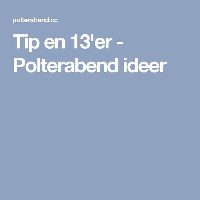 Tip en 13'er - Polterabend ideer