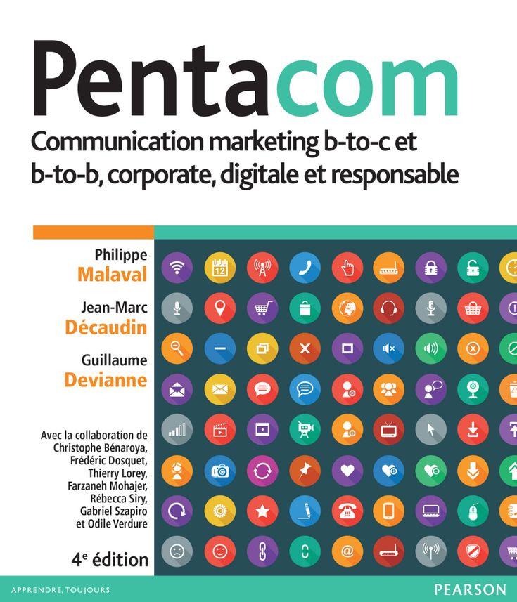 Pentacom : communication marketing b-to-c et b-to-b, corporate, digitale et responsable / Philippe Malaval, Jean-Marc Décaudin, Guillaume Devianne - http://bib.uclouvain.be/opac/ucl/fr/chamo/chamo%3A1918059?i=0
