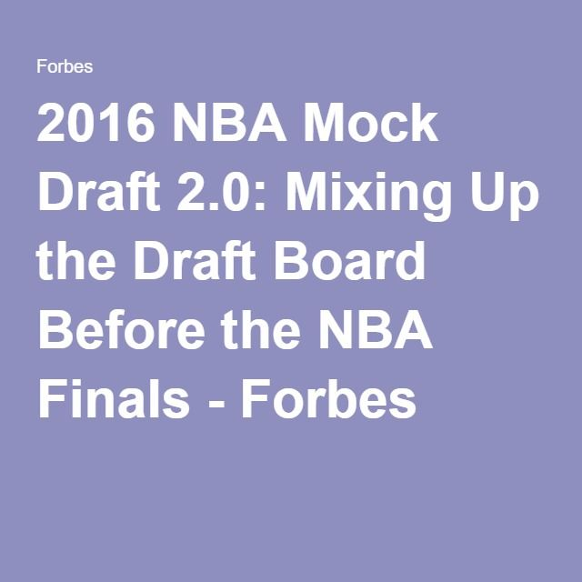 2016 NBA Mock Draft 2.0: Mixing Up the Draft Board Before the NBA Finals - Forbes