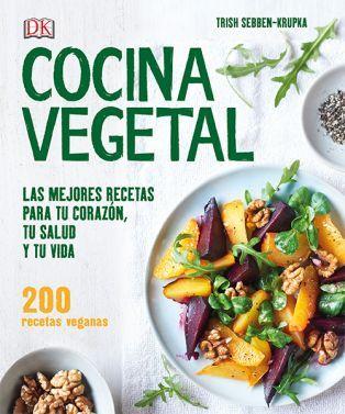 Cocina vegetal   DK Español  Una dieta más sana que te hará sentir mejor. Una dieta basada en vegetales protege el corazón, reduce el colesterol, nos da una vida más larga y más sana y es también mejor para el planeta. Cocina vegetal te lo pone fácil.