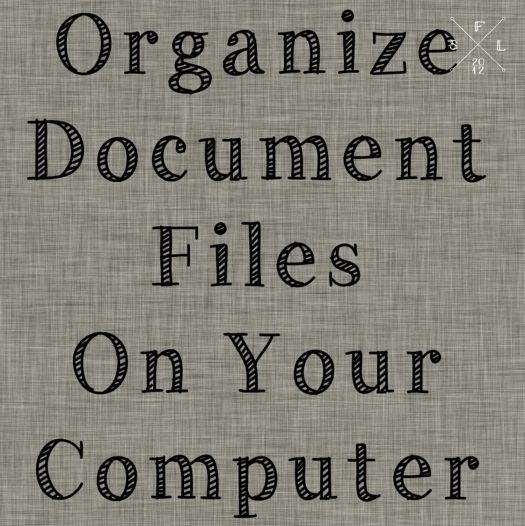 Organize the Document Files on Your Computer // SimplyFabulousLiving.com