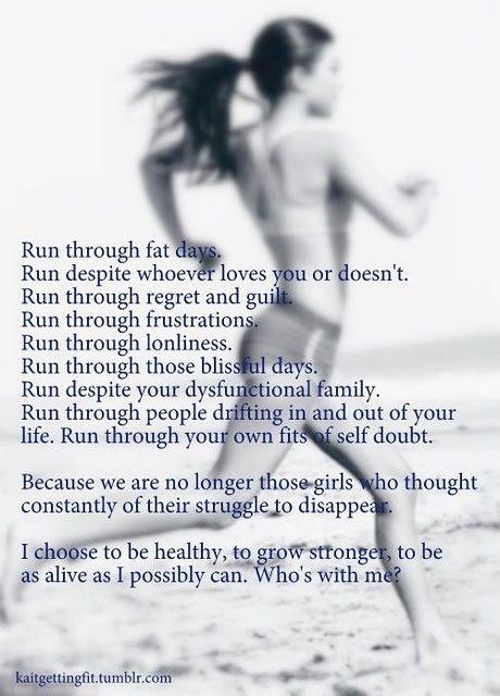 Run despite it all.
