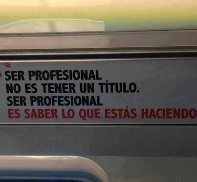 ser profesional...