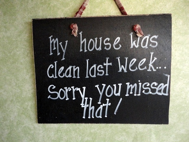 Wood sign house was clean last week funny humor hand painted cleaning. $8,99, via Etsy.