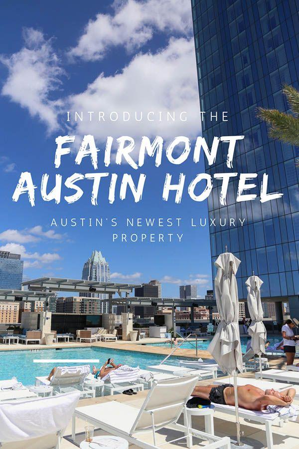 Meet The Fairmont Austin The Glitziest New Downtown Hotel