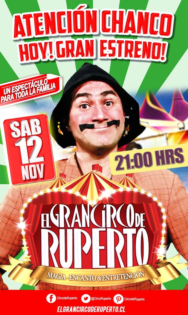 """ATENCIÓN CHANCO!!! HOY!! SÍ HOY!! GRAN ESTRENO!!!!! IMPERDIBLE!!!! NO DIGAS QUE NO TE AVISAMOS!!! EL CIRCO MAS ALEGRE Y MÁGICO DE CHILE!! JUNTO AL PERSONAJE MAS QUERIDO DE LA TELEVISIÓN!! EN TU CIUDAD!!! """"EL GRAN CIRCO DE RUPERTO"""". UN ESPECTÁCULO ACLAMADO Y APLAUDIDO POR CIENTOS DE MILES!! YA ESTÁ AQUÍ EN CHANCO Y HACE SU ESTRENO HOY!! SÁBADO 12 DE NOVIEMBRE!! NO TE QUEDES FUERA. La cita es a las 21:00 HRS, te esperamos en 18 de septiembre  esq. Balmaceda. no puedes faltar!!! VENGAN TODOS A"""