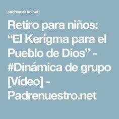 """Retiro para niños: """"El Kerigma para el Pueblo de Dios"""" - #Dinámica de grupo [Vídeo] - Padrenuestro.net"""