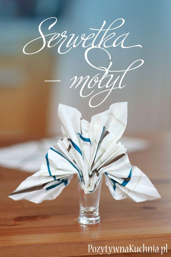 #poradnik o tym jak złożyć serwetkę w motyla - serwetka motyl w kieliszku  http://pozytywnakuchnia.pl/serwetka-motyl/  #dom #home #decor