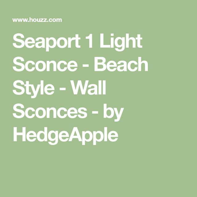 Seaport 1 Light Sconce - Beach Style - Wall Sconces - by HedgeApple