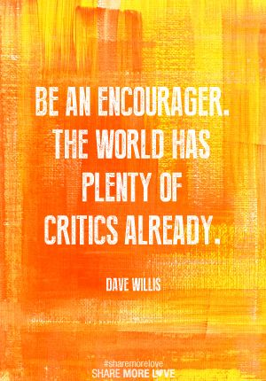 I need to create a board called Work/Career and this would be the Top Pin. be an encourager // dave willis #positivepower #spreadthehappy