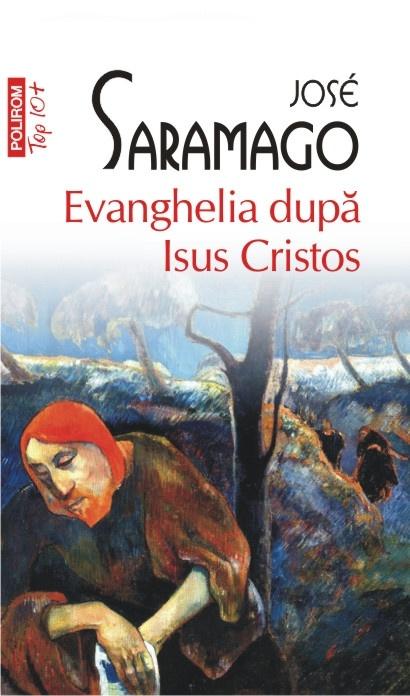 Evanghelia dupa Isus Cristos de Jose Saramago, la numai 10 lei, numai impreuna cu Ziarul de Iasi