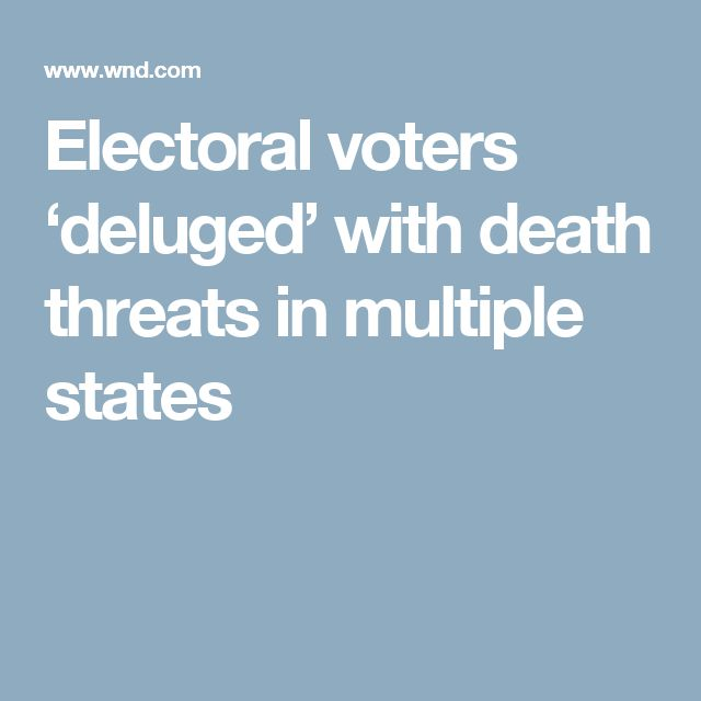 Electoral voters 'deluged' with death threats in multiple states