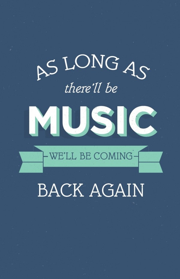 As long as there'll be music we'll be coming back again. <3