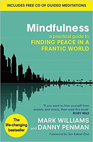 Mindfulness: A practical guide to finding peace in a frantic world | By Mark Williams & Dr Danny Penman | Paperback Book | Based on Mindfulness-Based Cognitive Therapy (MBCT) this book explains mindfulness whilst giving you a series of practical exercises. (Amazon.co.uk Affiliate Link)