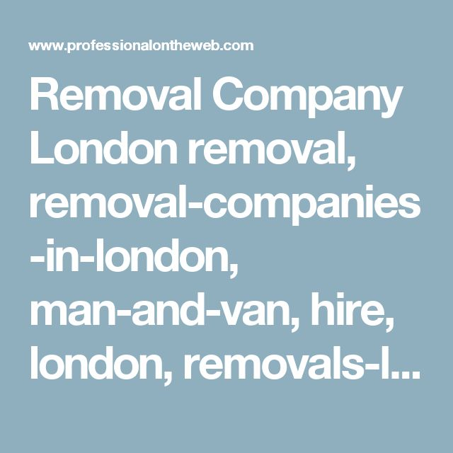 Removal Company London removal, removal-companies-in-london, man-and-van, hire, london, removals-london, removal-company-london, van-hire, removals, courier United Kingdom - Professional On The Web