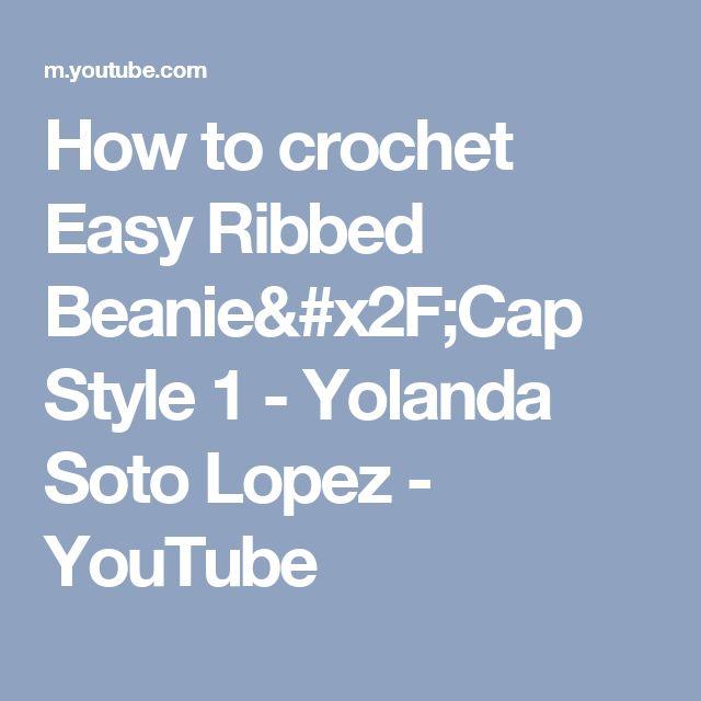 108c9fdfa6f How to crochet Easy Ribbed Beanie Cap Style 1 - Yolanda Soto Lopez - YouTube