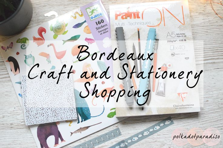 Bordeaux Craft and Stationery Shopping | France craft shopping