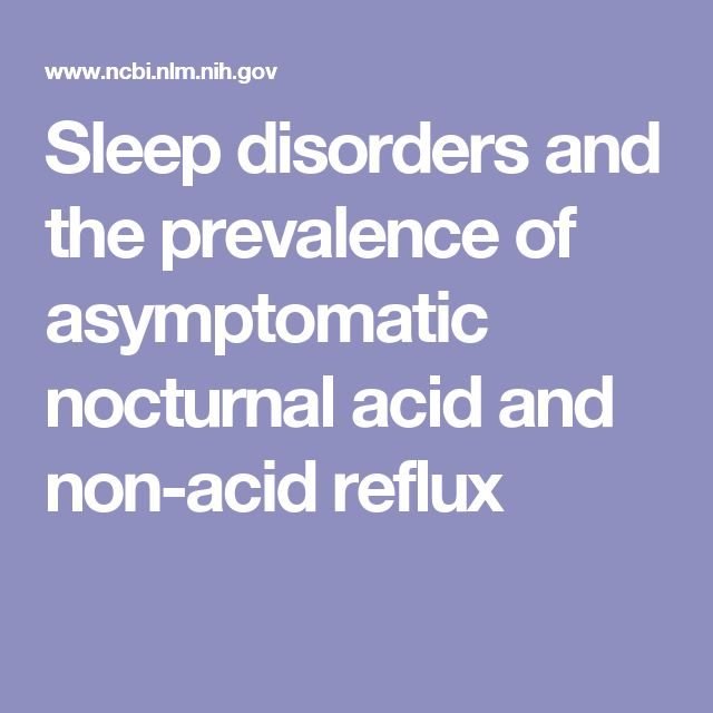 Sleep disorders and the prevalence of asymptomatic nocturnal acid and non-acid reflux