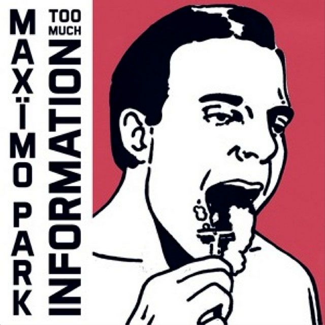 """Maximo Park: Too much information. Really like """"My Bloody Mind""""... Actually I totally LOVE IT!"""