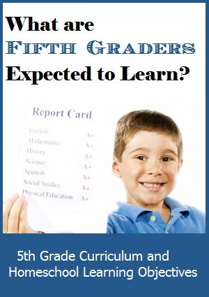 Favorite fifth grade curriculum options for homeschool students and a list of learning objectives that any 5th grade homeschool student should know.
