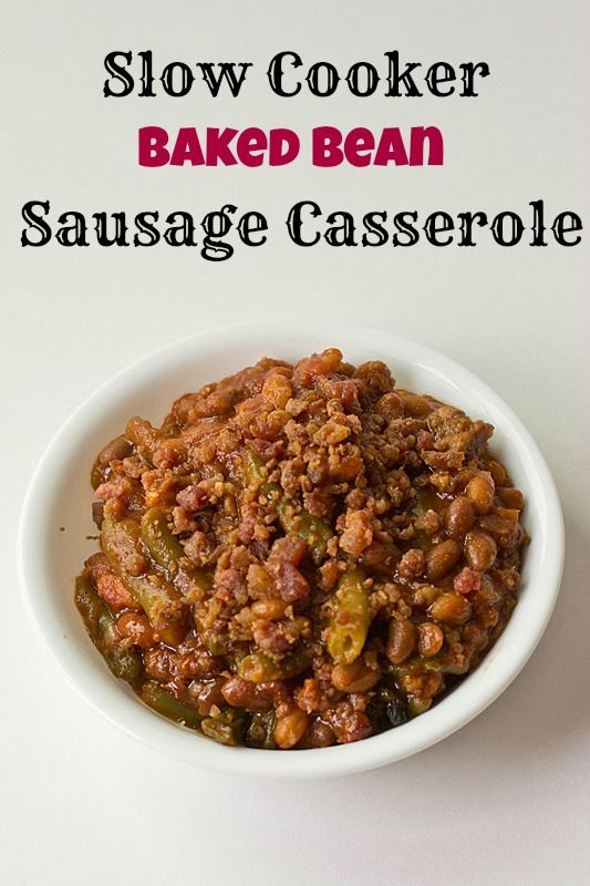! Slow Cooker Baked Bean Sausage Casserole...full of beans, sausage ...